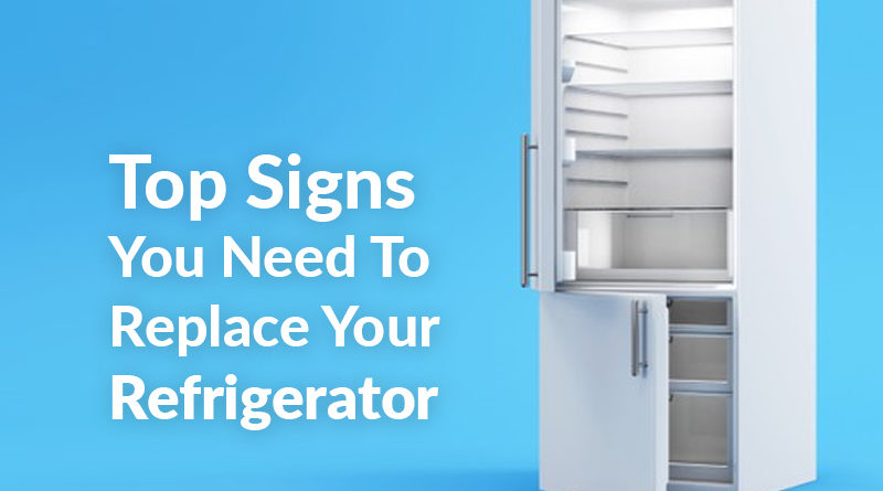 Signs You Need To Replace Your Refrigerator